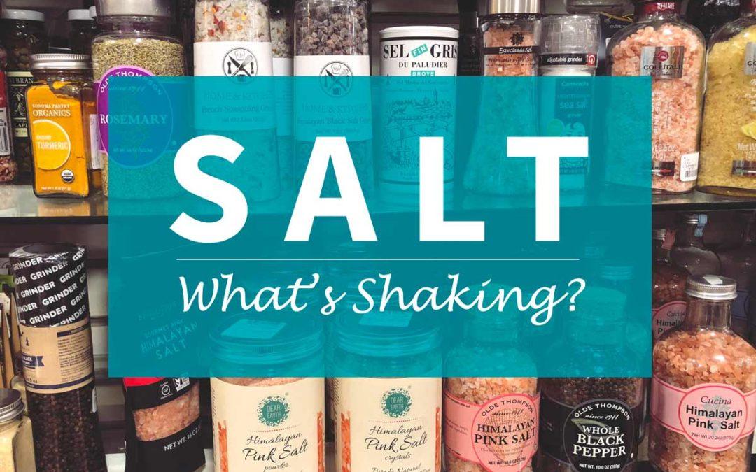 Salt – What's Shaking?