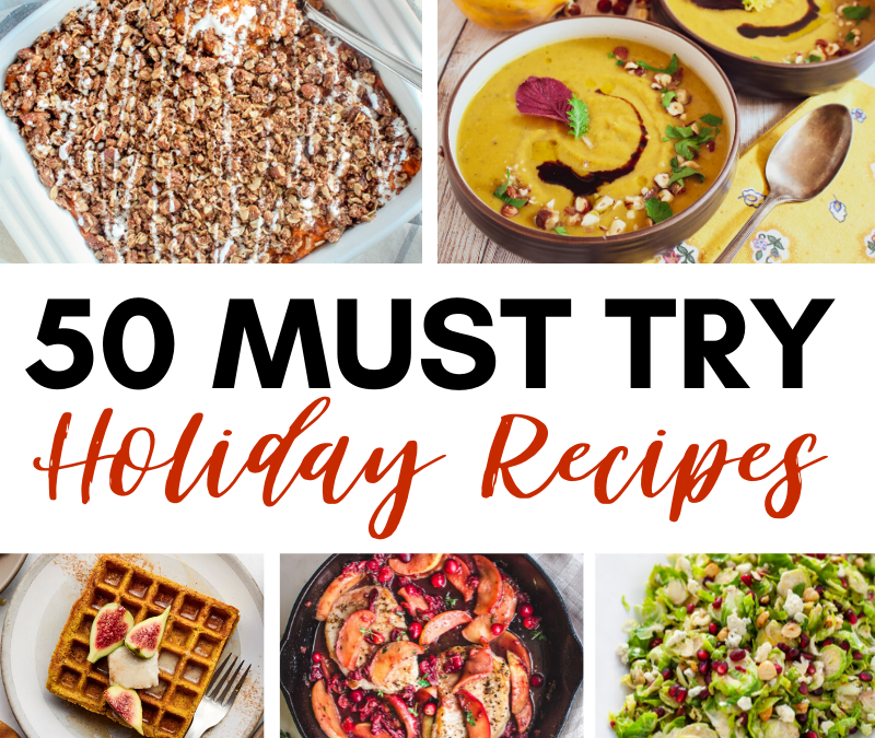 50 Must Try Holiday Recipes