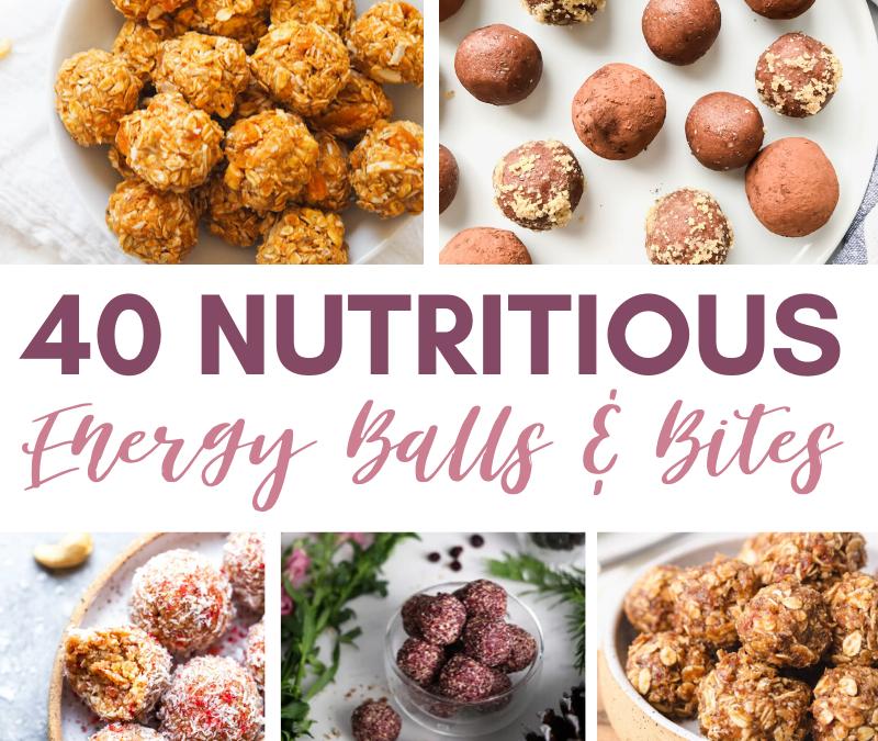40 Nutritious Energy Balls & Bites
